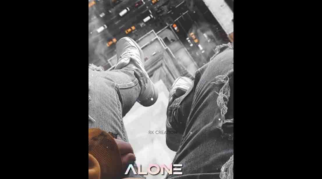 Alone Felling Status Full Screen Whatsapp Status
