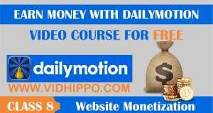 Dailymotion Website Monetization - Class 8