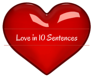 Love in 10 Sentences