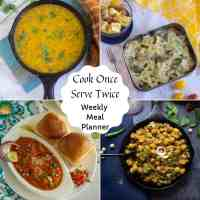 Cook Once & Serve Twice | Indian Weekly Meal Planner
