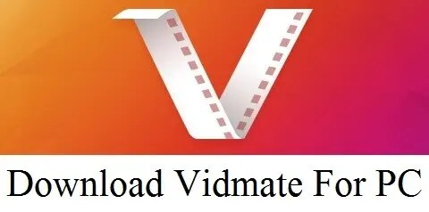 Vidmate for PC Free Download For Windows 10/8/7/Mac/XP - Vidmate