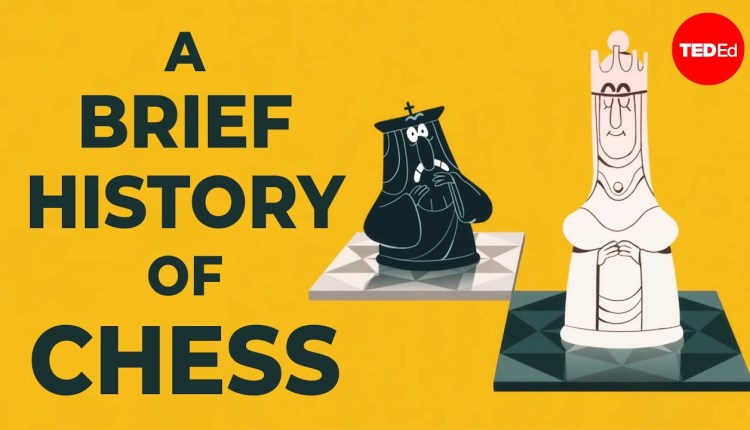 Lets Learn The Surprising History Of Chess