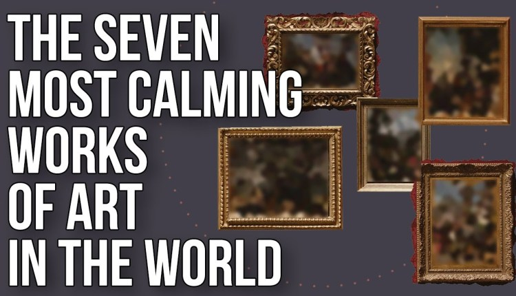7 Most Soothing Artworks In The World