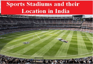 Famous Sports Stadiums and their Location in India