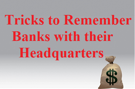 Tricks to Remember Banks with their Headquarters