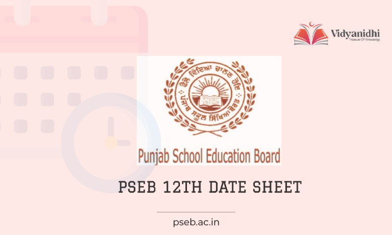 Punjab board 12th date sheet - Exam timetables 2022 (pseb.ac.in)