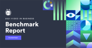 2021 Video in Business Benchmark Report