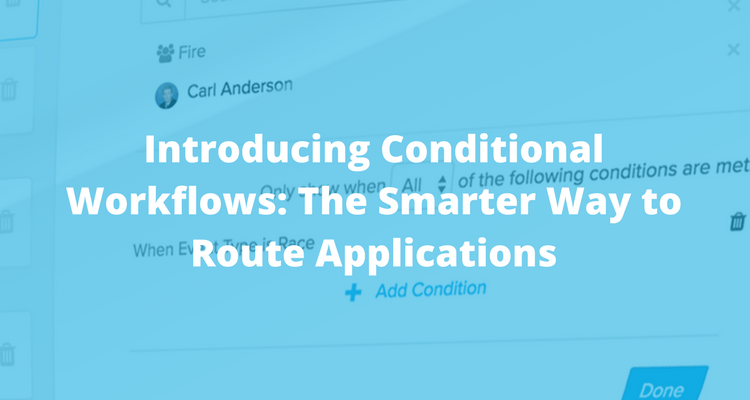 Introducing Conditional Workflows: The Smarter Way to Route Applications