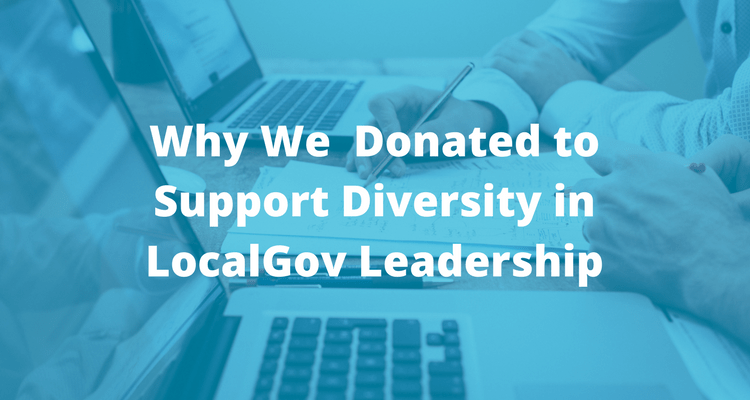 Why We Donated to Support Diversity in Local Government Leadership