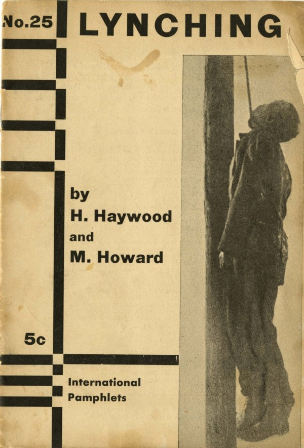 The front cover of Haywood and Howard's pamphlet. The original publishers did not credit the photograph on the cover. Though we can't positively identify the man in the photograph, the picture is nearly identical to one featured on a 1908 postcard of an unidentified lynching victim in Oxford, Georgia and included in the collection, Without Sanctuary: Lynching Photography in America.