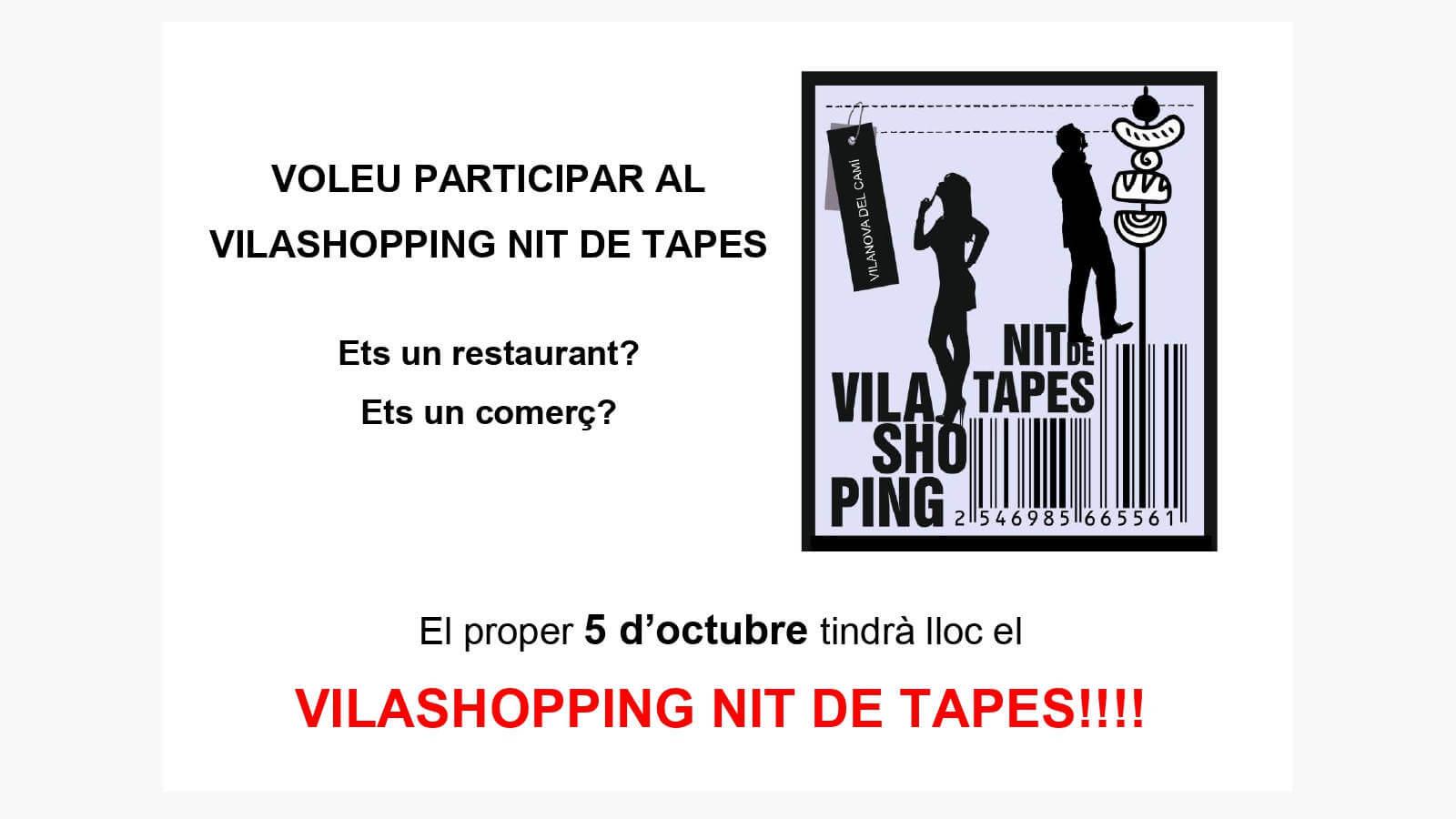 VOLEU PARTICIPAR AL VILASHOPPING NIT DE TAPES