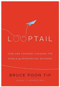 looptail:How One Company Changed the World by Reinventing Business
