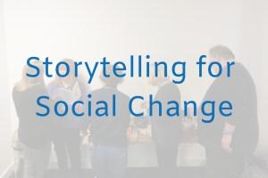 Storytelling for Social Change