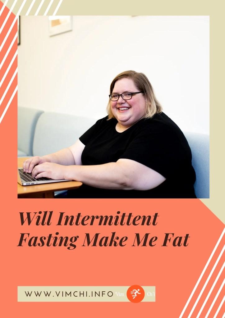 will intermittent fasting make me fat