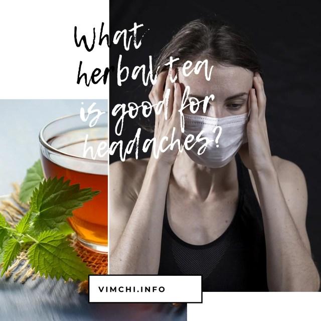 What herbal tea is good for headaches