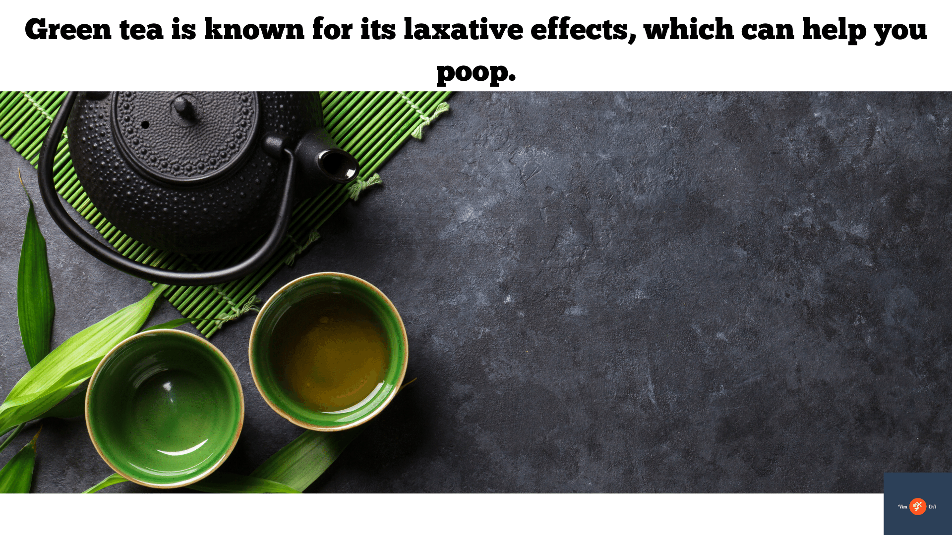 green tea can make you poop