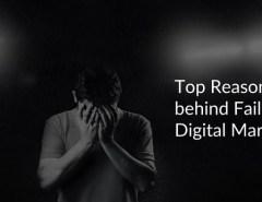 Top Reasons behind Failure of Digital Marketing