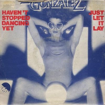 Gonzalez - Haven't stopped dancing yet