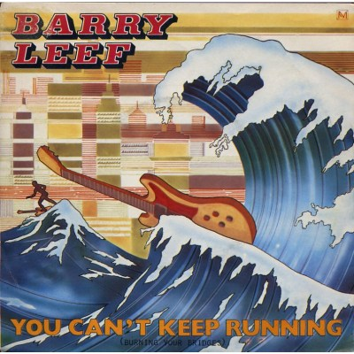 Barry Leef - You can't keep running (Burning your bridges)