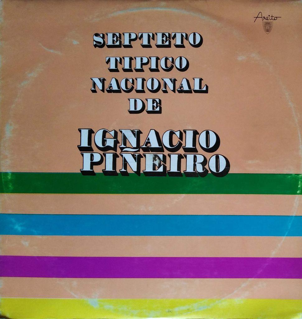 Ignacio Pineiro - Septeto Tipico Nacional de Ignacio Pineiro