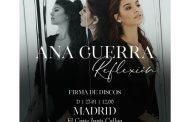 'Madrid' el 27 de enero, será la tercera ciudad para las firmas de discos de 'Reflexión', el álbum de Ana Guerra