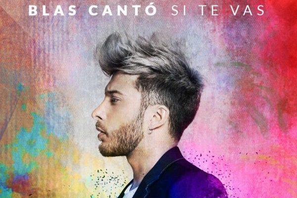 Blas Cantó anuncia nuevo single, 'Si Te Vas', se publica el próximo viernes 26 de julio