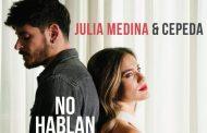 Julia Medina y Cepeda lanzan el 4 de diciembre 'No Hablan Más De Ti'