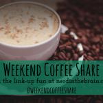 Weekend-Coffee-Share-Nerd-in-the-Brain-4