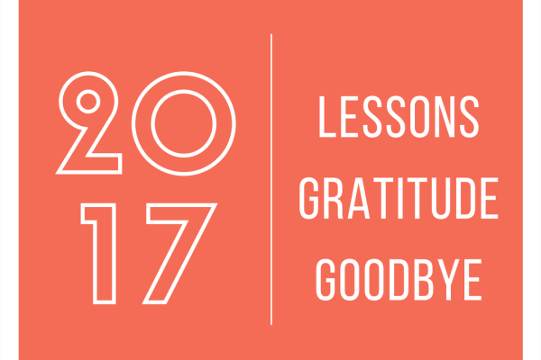 2017 – Learnings, Gratitude, and Goodbye! #MondayMusings