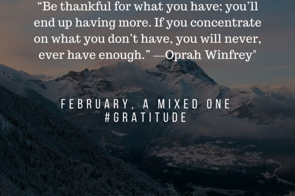 February, a mixed one #Gratitude
