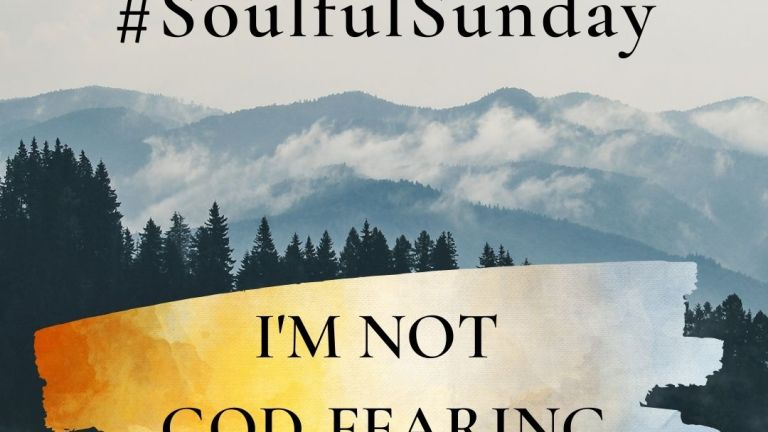 I'm Not God-fearing #SoulfulSunday