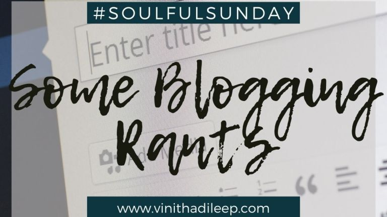 Some Blogging Rants #SoulfulSunday