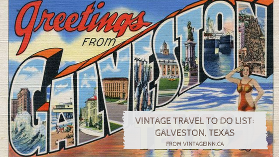 Vintage Travel to do list Galveston Texas