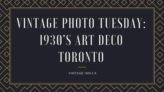 Vintage Photo Tuesday_ 1930's Art Deco Toronto