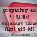Preparing An All Natural Summer-Time First Aid Kit