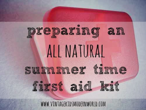 Preparing An All Natural Summer time First Aid Kit :: Vintage Kids | Modern World