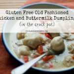 Gluten-Free Old Fashioned Chicken and Buttermilk Dumplings In The Crock Pot