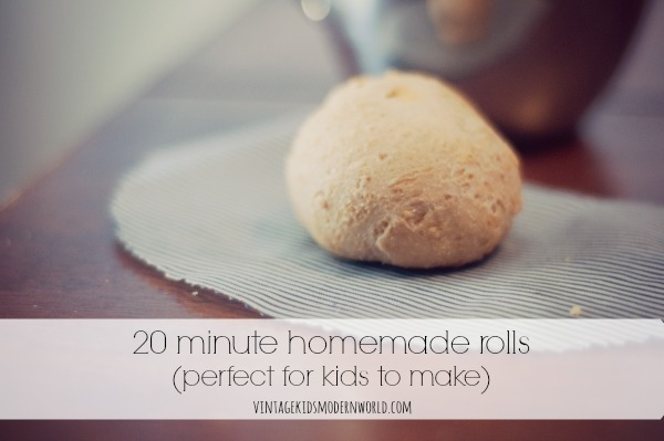 20 Minutes Homemade Rolls (perfect for kids to make!) :: Vintage Kids | Modern World