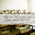 Why Does The Common Core Strike Such A Sour Note?