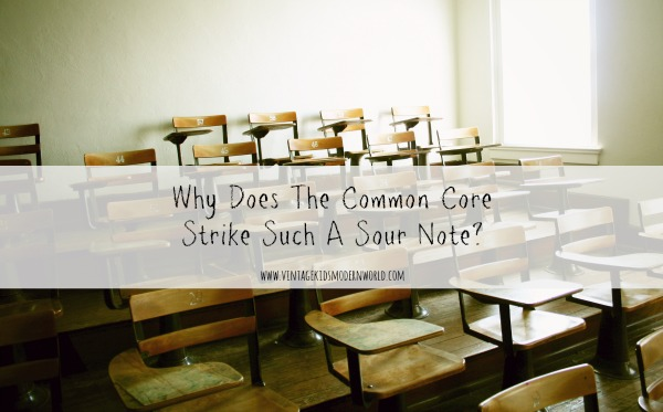 Why Does The Common Core Strike Such A Sour Note? :: Vintage Kids | Modern World