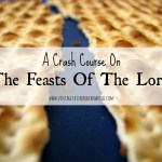 A Crash Course On The Feasts of The Lord