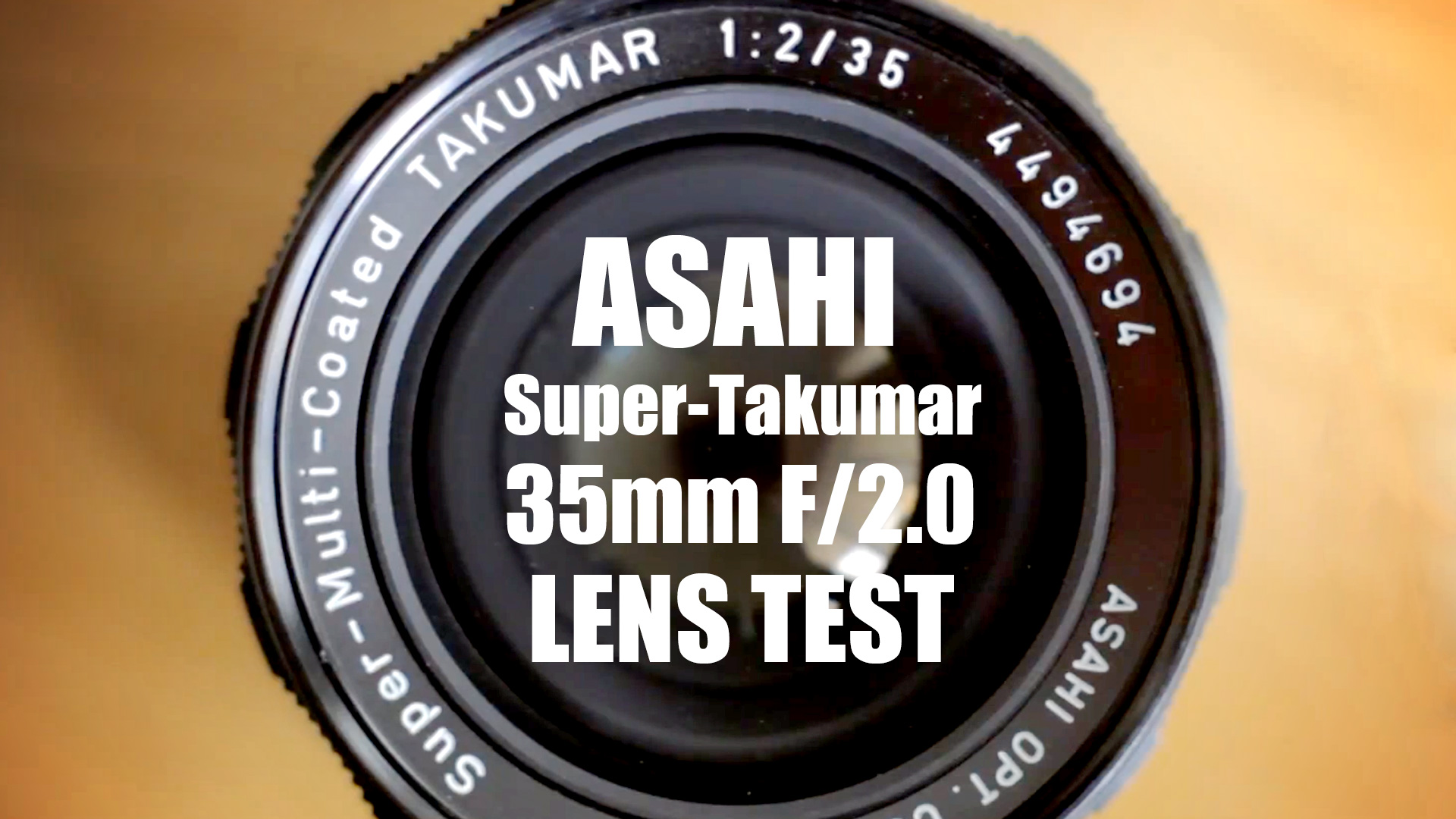 Asahi Super-Takumar 35mm f/2.0 Lens Test