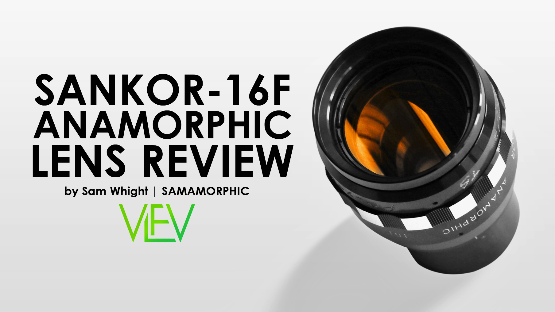SANKOR 16F Anamorphic Lens REVIEW