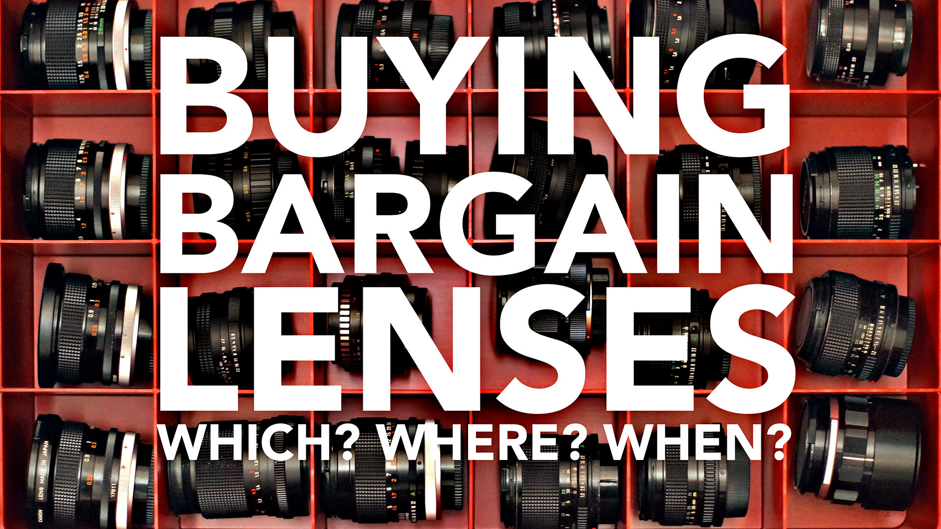 Buying Bargain Lenses! Which? Where? When? | Vintage Lenses For Video