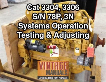 Cat 3304, 3306 78P, 3N Diesel Engine Systems Operation Testing Adjusting Manual