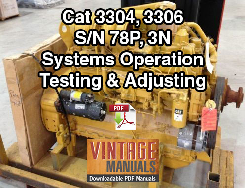 Cat 3304, 3306 78P, 3N Diesel Engine Systems Operation Testing Adjusting  Manual - VintageManuals