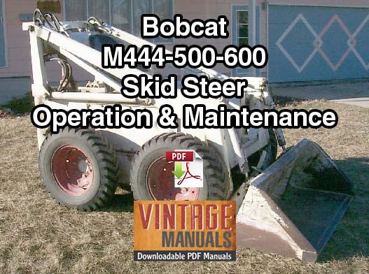 Bobcat M444 M500 M600 Skid Steer Loader Operation & Maintenance Manual