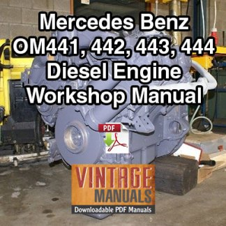 Mercedes Benz OM441, OM442, OM443, OM444 Engine Workshop Manual