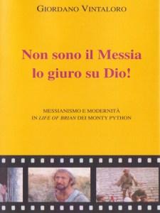 Non sono il Messia, lo giuro su Dio! Messianismo e modernità in Life of Brian dei Monty Python