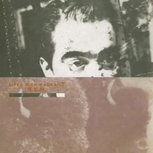 R.E.M. - Life's Rich Pageant
